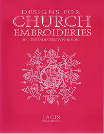 DESIGNS FOR CHURCH EMBROIDERY by Thomas Brown & Son